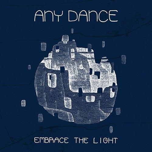 Any Dance - Embrace the light - Album - 2016