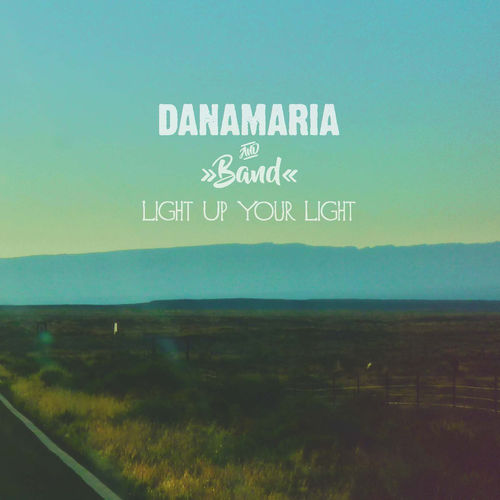 Danamaria and Band - Light Up Your Light
