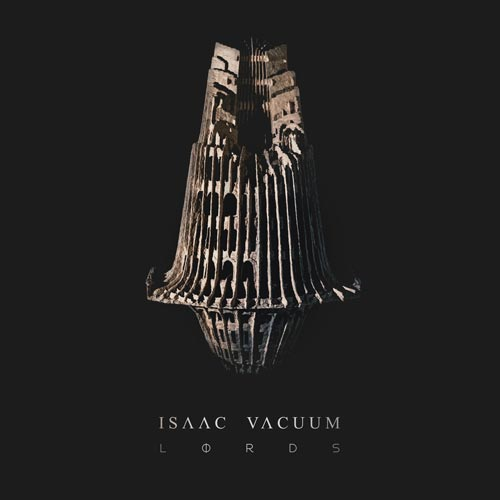 Isaac Vacuum - Lords - Album - 2017