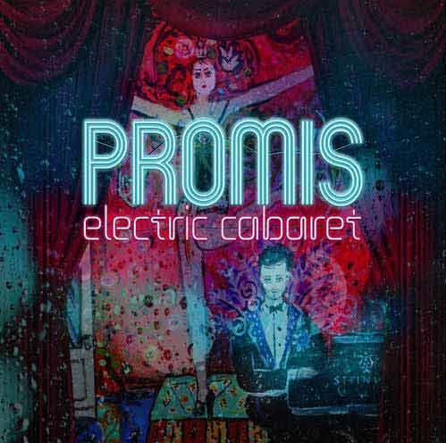 Promis - Electric Cabaret - Album - 2017
