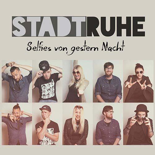 Stadtruhe - Selfies von gestern Nacht - Album - 2016