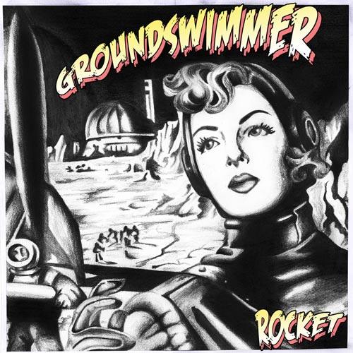 Groundswimmer - Rocket - Album - 2016